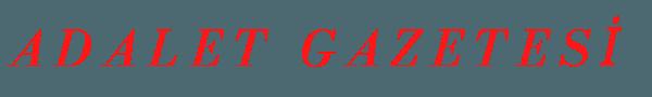 Adalet Gazetesi – Güncel Haberler